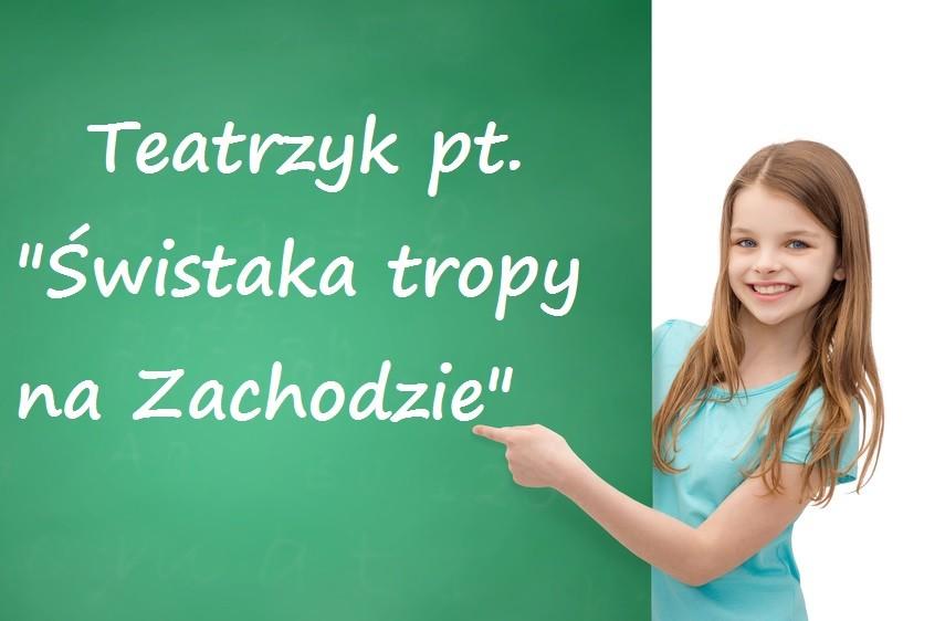 """Teatrzyk pt. """"Świstaka tropy na Zachodzie"""" Gumisiowe Przedszkole Językowe"""