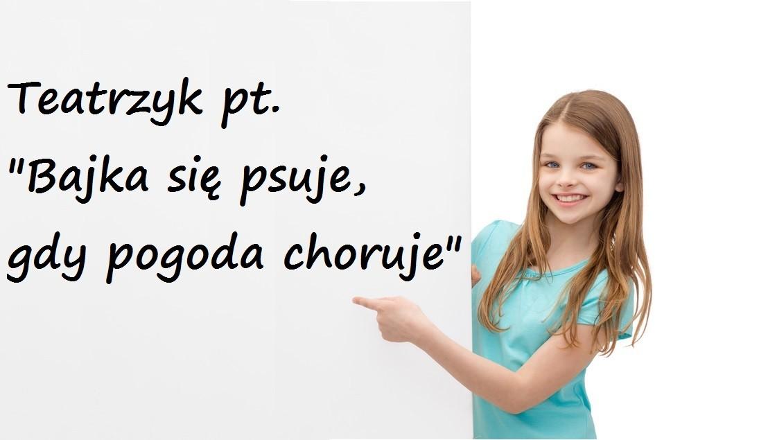 """Teatrzyk """"Bajka się psuje, gdy pogoda choruje"""" - Gumisiowe Przedszkole Językowe Kaliszki Czosnów Łomianki Nowy Dwór Mazowiecki"""